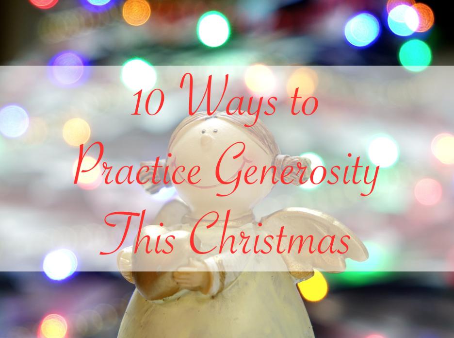 10 Ways to Practice Generosity This Christmas