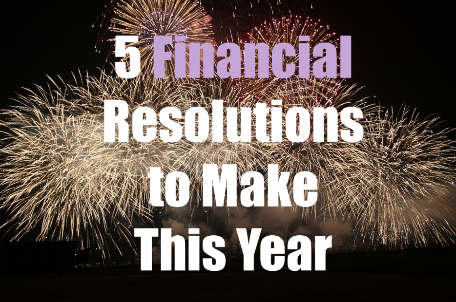 5 Financial Resolutions to Make This Year